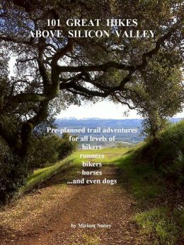 101 Great HIkes Above Silicon Valley by Miriam Nuney s260x420