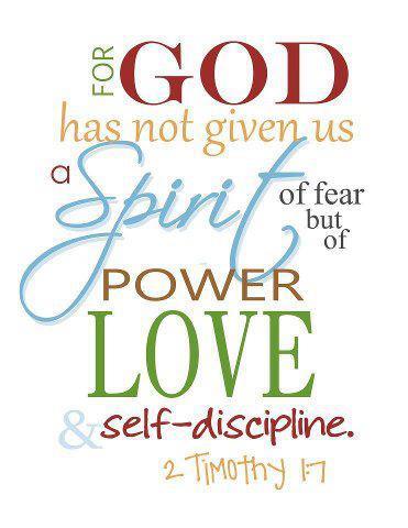 2 Timothy 17 Bible Verse God Spirit Fear Power Love Self Discipline