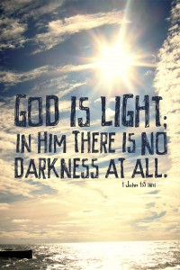 God is light. In him there is no darkness at all 1 John 1:5 Opposite Day